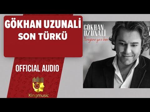 Gökhan Uzunali - Son Türkü - ( Official Audio )