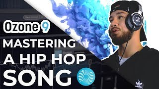 MASTERING a Hip Hop Song with Ozone 9 | First Look