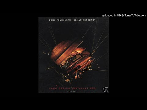 (1/6) PAUL PANHUYSEN & JOHAN GOEDHART 'Long String Installations 1982-85' 3xLP SIDE A