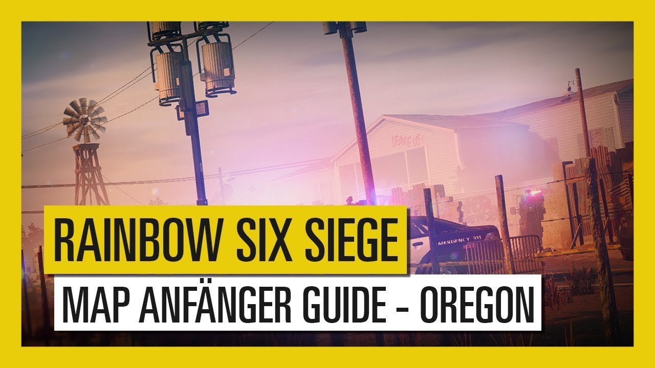 Tom Clancy's Rainbow Six Siege – Map Anfänger Guide Oregon | Ubisoft on