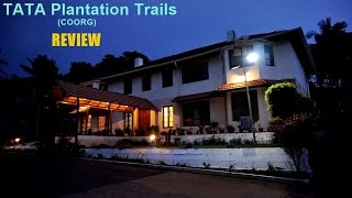 Coorg - Tata Plantation Trails - REVIEW | India Travel
