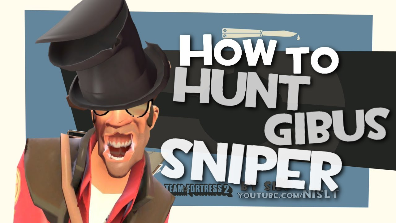 Tf2 How To Hunt Gibus Sniper F2p Youtube