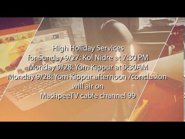 High Holiday Services for Kol Nidre and Yom Kippur on MashpeeTV-99
