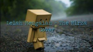 Gambar cover Lelah Mengalah - The Mirza    Cover