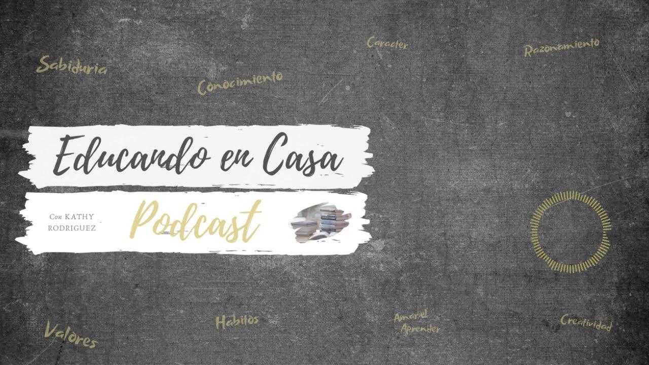 Episodio # 21 - Literatura y Arte  | Educando En Casa Podcast |