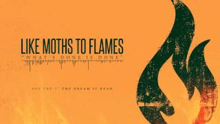 Like Moths To Flames - What