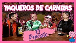 El Depósito - Ep 29 Taqueros de Carnitas