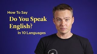 How To Say 'Do You Speak English?' In 10 Languages