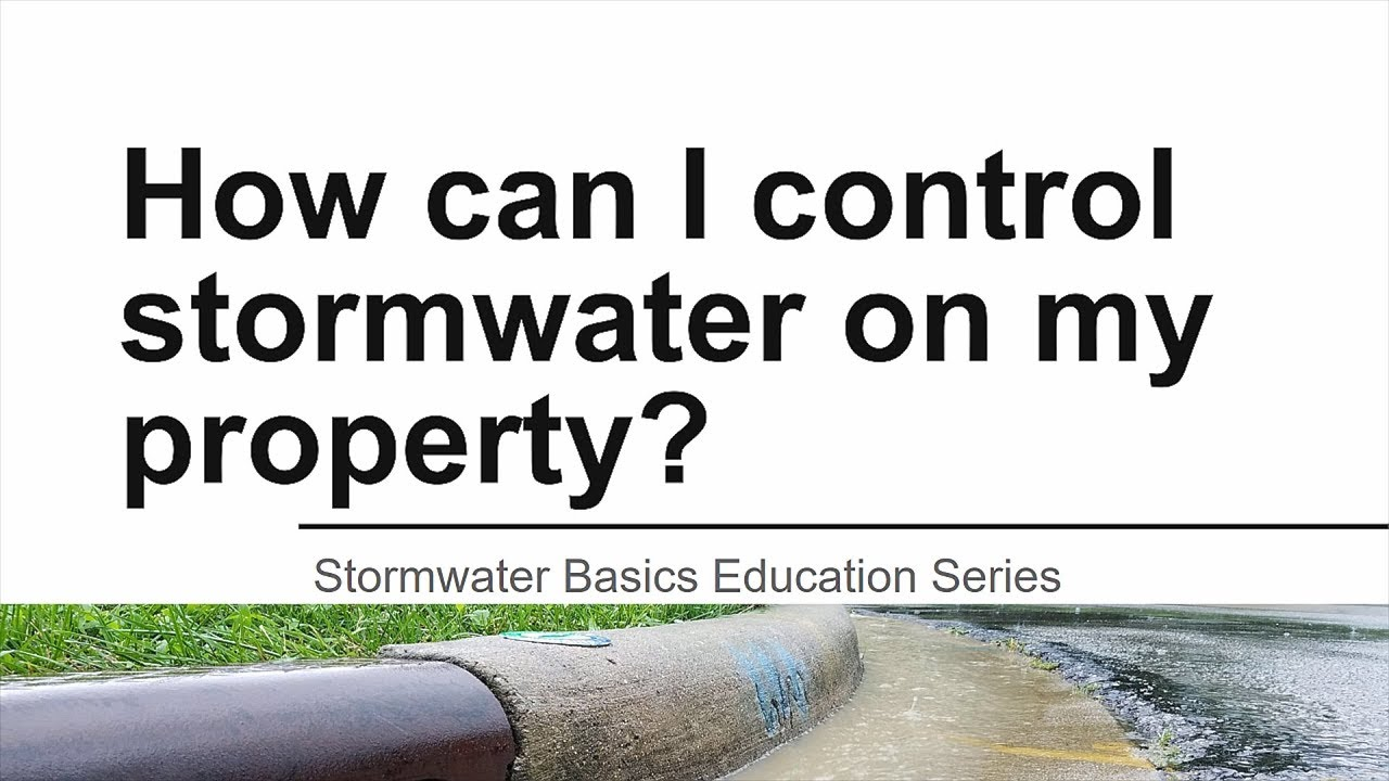 How Can I Control Stormwater on My Property?