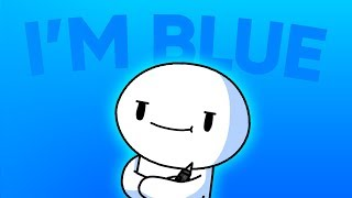 TheOdd1sOut Sings I'm Blue
