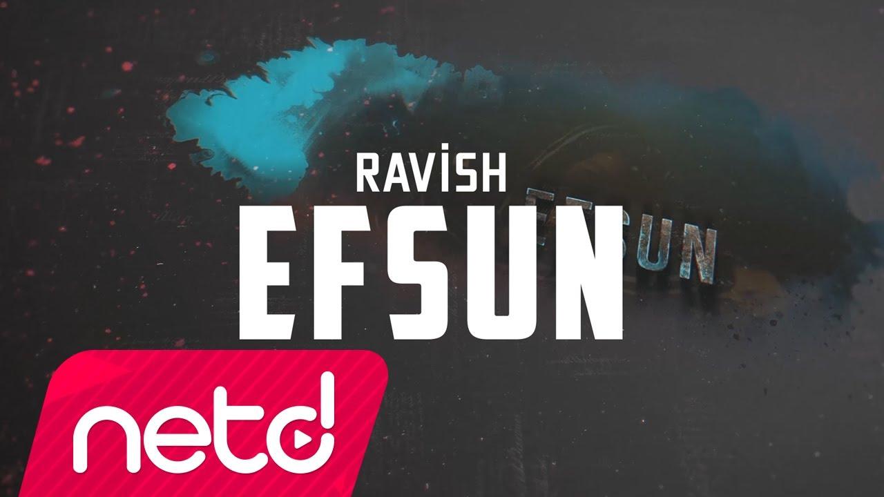 ravish - Efsun