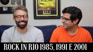 Baixar Rock in Rio 1985, 1991 e 2001 | Conversa de Botequim | Alta Fidelidade
