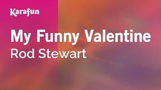 Karaoke My Funny Valentine - Rod Stewart *