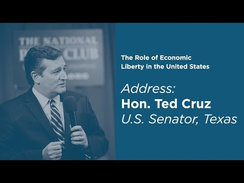 The Role of Economic Liberty in the United States - Sen. Ted Cruz Keynote Address