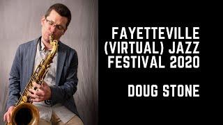Fayetteville (Virtual) Jazz Festival 2020 - Doug Stone