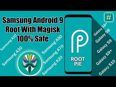 Samsung Android 9 Root With Magisk 100% Working Method