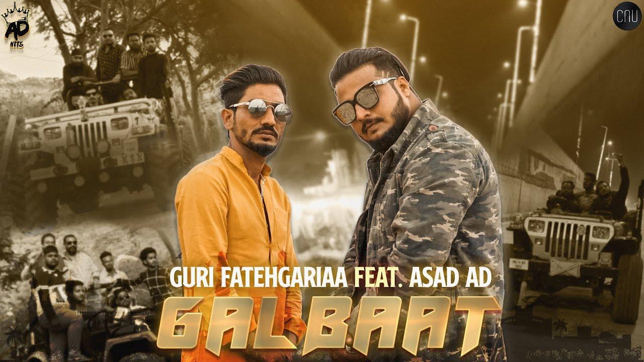 GAL BAAT - Guri Fatehgariaa ft. ASAD AD - | Official Music Video | Prod by (CNU) New Punjabi Song