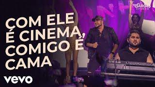Os Barões da Pisadinha - Com Ele é Cinema, Comigo é Cama (Ao Vivo)