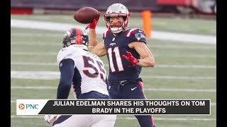 Julian Edelman On Tom Brady's Playoff Run With A New Team