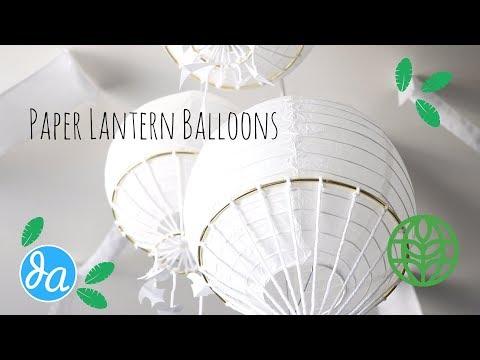DIY Paper Lantern Hot Air Balloons | Discovering Disney