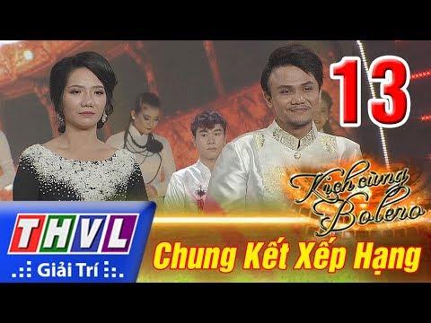 THVL | Kịch Cùng Bolero - Tập 13: Đêm Chung Kết Xếp Hạng