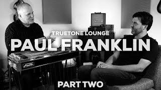 Truetone Lounge |  Paul Franklin |  Part Two