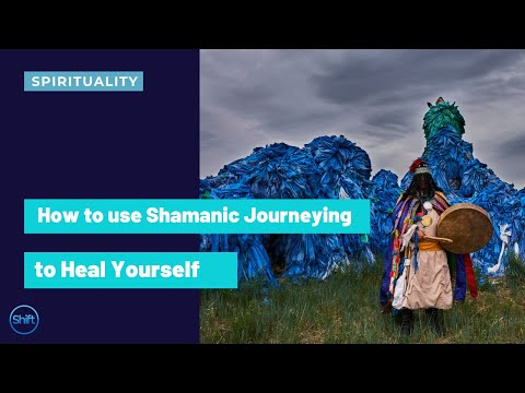 How to use Shamanic Journeying to Heal Yourself, Your Loved Ones & The Planet