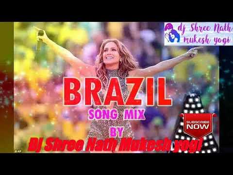 Brazil song mix 🎼 by DJ Shree nath 🔊 Mukesh yogi 🎧