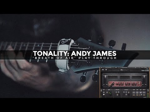 "Tonality - Andy James ""Breath Of Air"" Play Through"