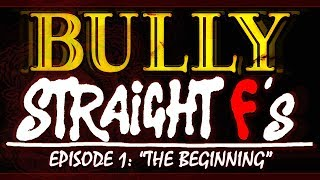 Bully: Straight F's Episode 1