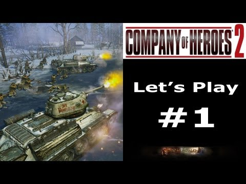 "Let's Play: Company Of Heroes 2 (General Difficulty/Blind) - Mission 1: ""Stalingrad Rail Station"""