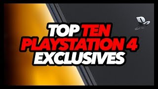 Top Ten Ps4 Exclusives