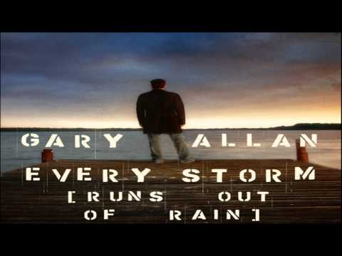 [ DOWNLOAD MP3 ] Gary Allan - Every Storm (Runs Out of Rain)