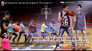 New Santali Album BASKETBALL Full Song Video 2018