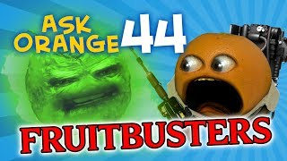 Annoying Orange - Ask Orange #44: Fruitbusters!