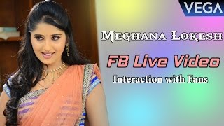 Actress Meghana Lokesh Interaction with Fans || FB Live Video || Vega Entertainment