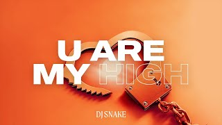 DJ Snake - Y๐u Are My High (Official Audio)