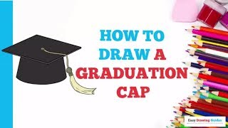 How to Draw a Graduation Cap in a Few Easy Steps: Drawing Tutorial for Kids and Beginners