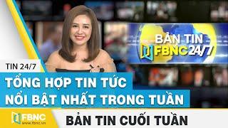 Tổng hợp tin tức Việt Nam nổi bật nhất trong tuần | Bản tin cuối tuần ngày 6/9/2020 | FBNC