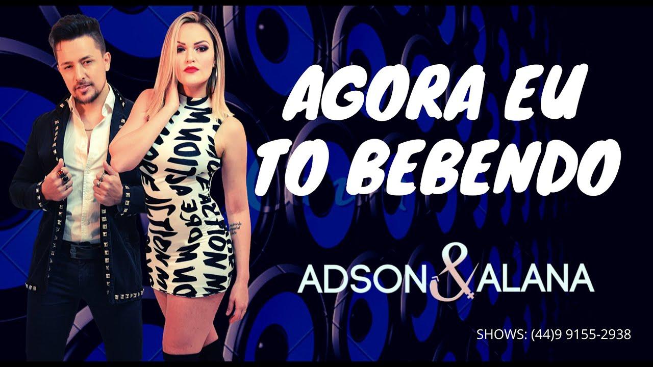 Adson E Alana Agora Eu To Bebendo Audio Oficial