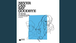 Provided to YouTube by Universal Music Group Can't Help It · Trijntje Oosterhuis Never Can Say Goodbye ℗ 2009 Universal Music B.V. Released on: ...