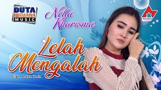 Gambar cover Nella Kharisma - Lelah Mengalah [OFFICIAL]