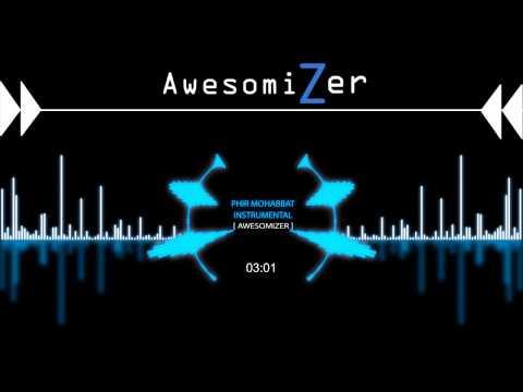 Phir Mohabbat - Instrumental [AwesomiZer] - Murder 2