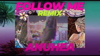 Anuhea Follow Me (REMIX) Official Music Video YouTube Videos