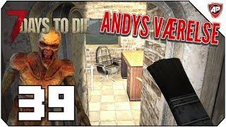 Værelse til Andy - 7 Days to Die Ep 39