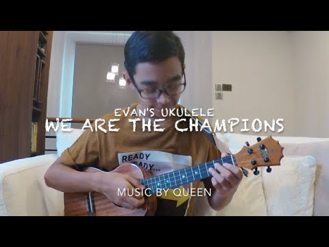 Evan's Ukulele-We Are The Champions by Queen