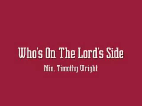 Min. Timothy Wright - Who's On The Lord's Side
