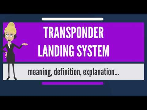 What is TRANSPONDER LANDING SYSTEM? What does TRANSPONDER LANDING SYSTEM mean?