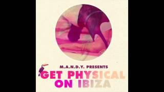 M.A.N.D.Y. Presents: Get Physical On Ibiza mixed by MANTU & Julian Ganzer