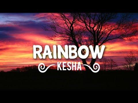 Kesha - Rainbow (Lyrics/Lyric Video)